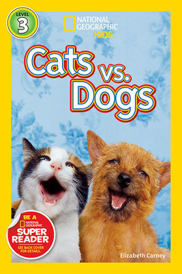 National Geographic Readers: Cats vs. Dogs by
