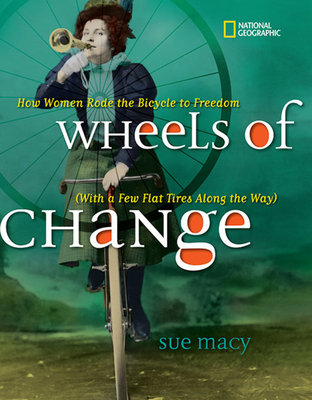 Wheels of Change by Sue Macy