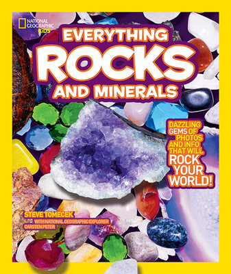 National Geographic Kids Everything Rocks and Minerals by Steve Tomecek