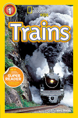 National Geographic Readers: Trains by Amy Shields