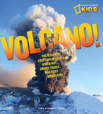 Volcano! by Judith Fradin and Dennis Fradin
