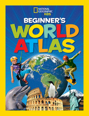 National Geographic Kids Beginner's World Atlas, 3rd Edition by