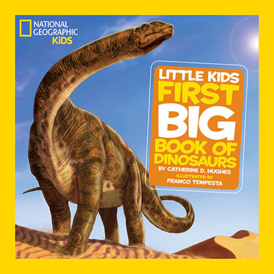 National Geographic Little Kids First Big Book of Dinosaurs by
