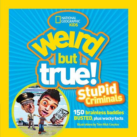 Weird but True: Stupid Criminals by