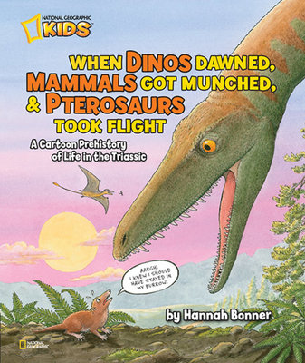 When Dinos Dawned, Mammals Got Munched, and Pterosaurs Took Flight by Hannah Bonner