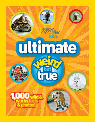 National Geographic Kids Ultimate Weird But True by