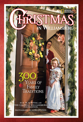 Christmas in Williamsburg by Colonial Williamsburg Foundation and Karen Kostyal