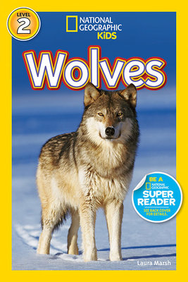 National Geographic Readers: Wolves by Laura Marsh
