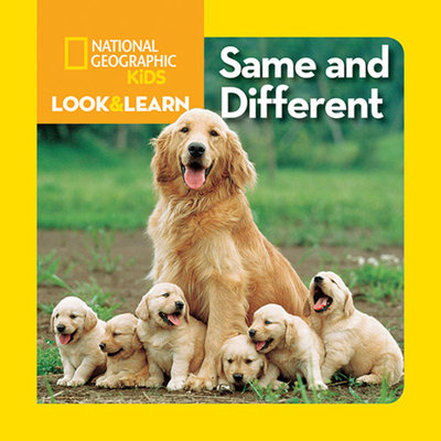 National Geographic Little Kids Look and Learn: Same and Different by