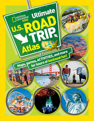 National Geographic Kids Ultimate U.S. Road Trip Atlas by