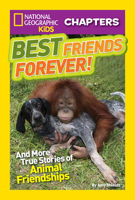 National Geographic Kids Chapters: Best Friends Forever by
