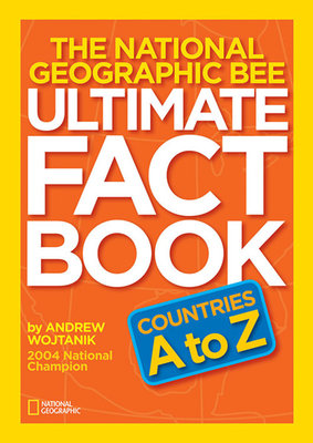 National Geographic Bee Ultimate Fact Book:Countries A to Z by