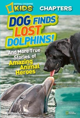 National Geographic Kids Chapters: Dog Finds Lost Dolphins by Elizabeth Carney