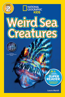 National Geographic Readers: Weird Sea Creatures by