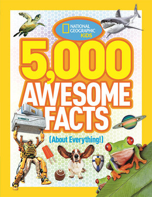 5,000 Awesome Facts (About Everything!) by
