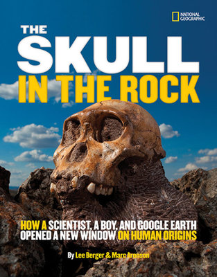 The Skull in the Rock by Marc Aronson and Lee Berger