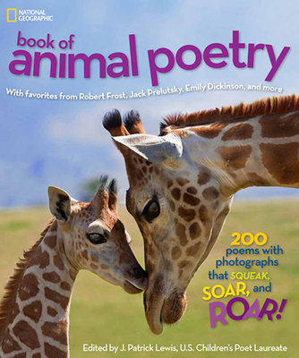 National Geographic Book of Animal Poetry by