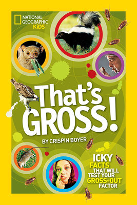 That's Gross! by Crispin Boyer