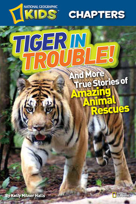 National Geographic Kids Chapters: Tiger in Trouble! by