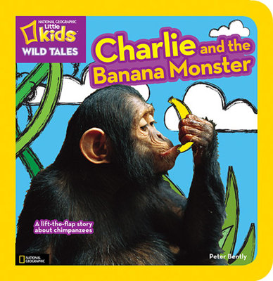 National Geographic Kids Wild Tales: Charlie and the Banana Monster by