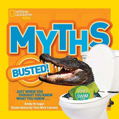 National Geographic Kids Myths Busted! by