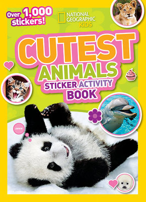 National Geographic Kids Cutest Animals Sticker Activity Book by National Geographic Kids
