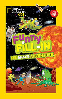 National Geographic Kids Funny Fill-in: My Space Adventure by