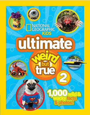 National Geographic Kids Ultimate Weird But True 2 by