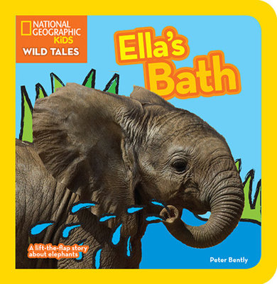 National Geographic Kids Wild Tales: Ella's Bath by