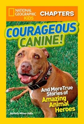 National Geographic Kids Chapters: Courageous Canine by
