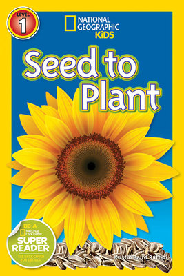 National Geographic Readers: Seed to Plant by