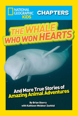 National Geographic Kids Chapters: The Whale Who Won Hearts by Kathleen Weidner Zoehfeld and Brian Skerry