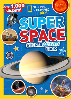National Geographic Kids Super Space Sticker Activity Book by