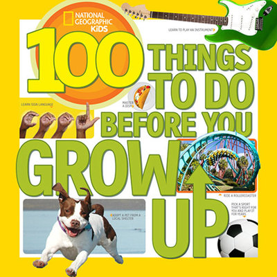100 Things to Do Before You Grow Up by Lisa Gerry