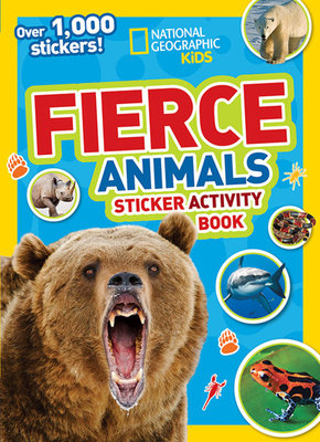 National Geographic Kids Fierce Animals Sticker Activity Book by