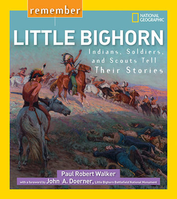 Remember Little Bighorn by