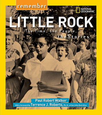 Remember Little Rock by Paul Robert Walker