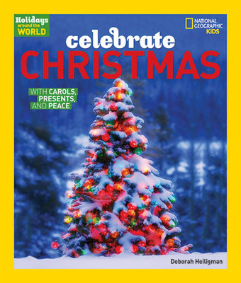 Holidays Around The World: Celebrate Christmas by Deborah Heiligman