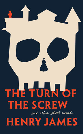 The Turn of the Screw and Other Short Novels