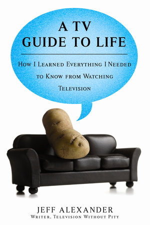 A TV Guide to Life
