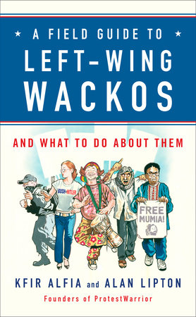 A Field Guide to Left-Wing Wackos