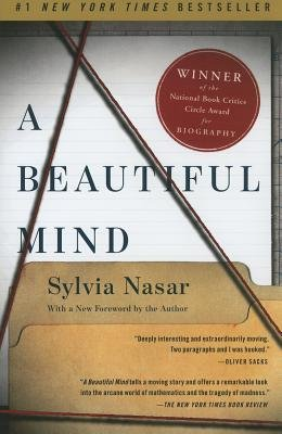 Cover art for A Beautiful Mind: The Life of Mathematical Genius and Novel Laureate John Nash
