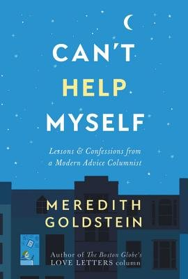 Cover of Can't Help Myself: Lessons & Confessions from a Modern Advice Columnist