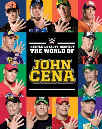 Hustle, Loyalty & Respect: The World of John Cena (Library Edition)