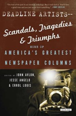 Deadline Artists--Scandals, Tragedies and Triumphs: