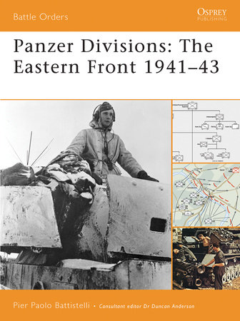 Panzer Divisions: The Eastern Front 1941-43 by Pier Battistelli
