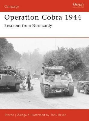 Operation Cobra 1944 by Steven Zaloga