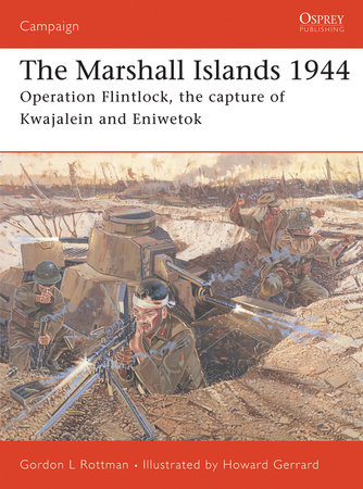 The Marshall Islands 1944 by Gordon Rottman