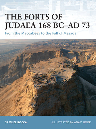 The Forts of Judaea 168 BC-AD 73