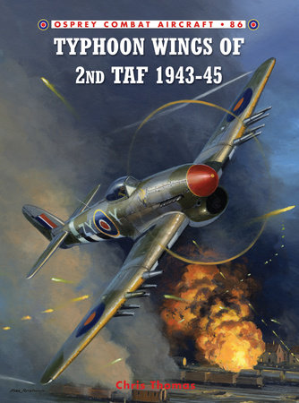 Typhoon Wings of 2nd TAF 1943-45 by Chris Thomas